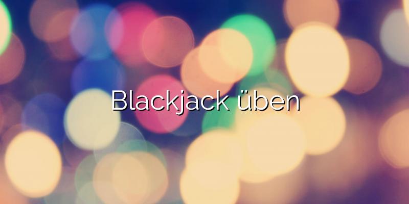 Blackjack üben